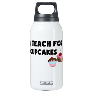I Teach For Cupcakes Insulated Water Bottle
