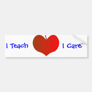 I Teach, I Care Bumper Sticker