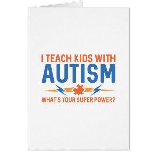 I Teach Kids With Autism Card