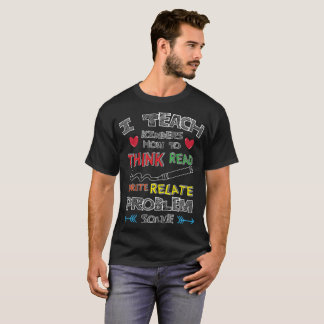 I Teach Kinders How To Think Read and Write T-Shirt