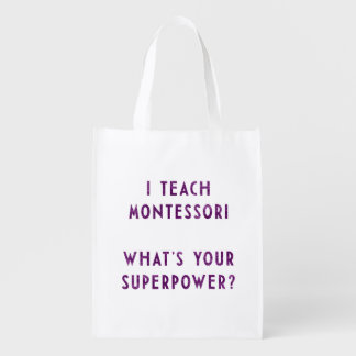 I Teach Montessori What's Your Superpower? Reusable Grocery Bag