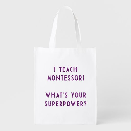 I Teach Montessori What's Your Superpower? Grocery Bag