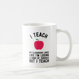 I teach my classroom looks like I'm losing a game Coffee Mug