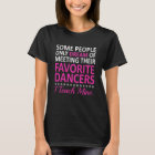 I Teach My Favourite Dancers Funny Dance Teacher T-Shirt