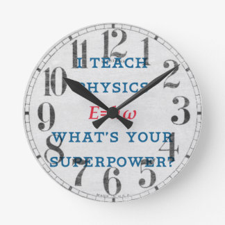 I Teach Physics What's Your Superpower? Wall Clocks