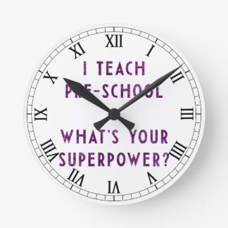 I Teach Pre-School What's Your Superpower? Wall Clock