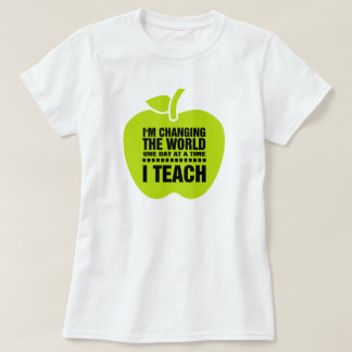 I Teach Teaching Quote | Typography design T-Shirt
