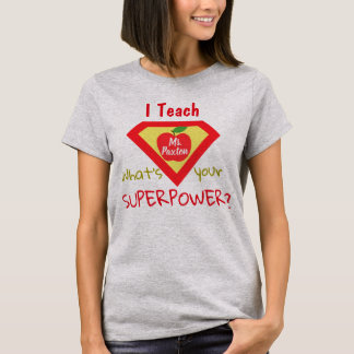I Teach What's Your Superpower Personalized Shirt