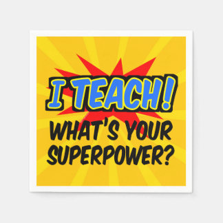 I Teach What's Your Superpower Superhero Teacher Disposable Napkin