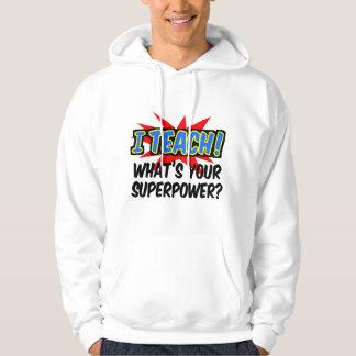 I Teach What's Your Superpower Superhero Teacher Hoodie