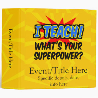 I Teach What's Your Superpower Superhero Teacher Vinyl Binder