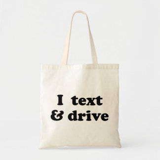 I Text & Drive Budget Tote Bag