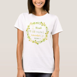 I thank my God every time I remember you Christian T-Shirt