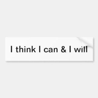 I think I can & I will Bumper Sticker