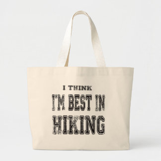 I Think I m Best In Hiking Canvas Bag