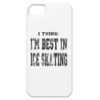 I Think I m Best In Ice skating iPhone 5/5S Case