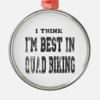 I Think I m Best In Quad Biking Ornament
