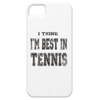 I Think I m Best In Tennis iPhone 5 Cover
