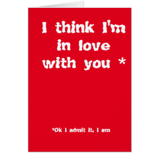 I think I'm in love with you Card