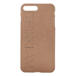 i THINK THEREFORE i AM brown leather look iPhone 7 Plus Case