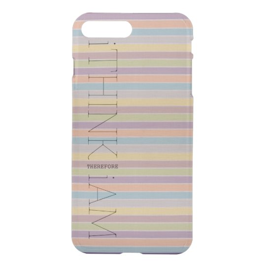 i THINK THEREFORE i AM iPhone 7 Plus Case
