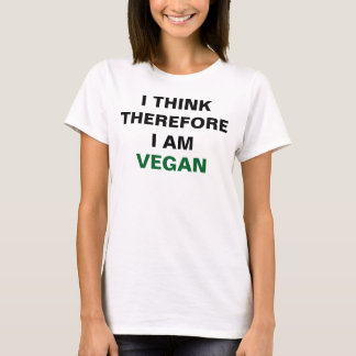 I Think Therefore I Am Vegan Shirt