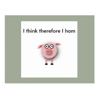 I think therefore I ham postcard