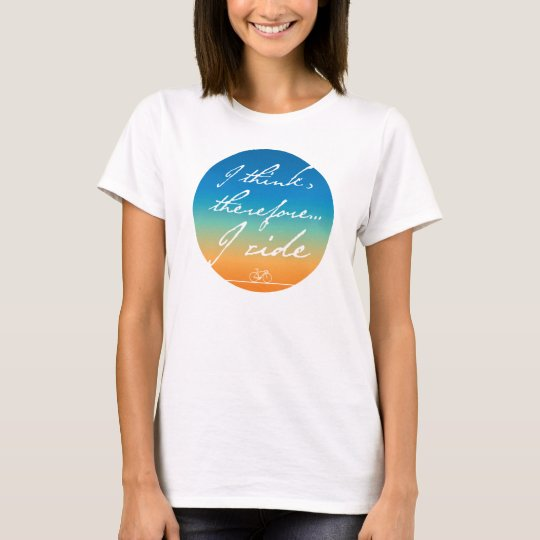 I think, therefore I ride Ladies Cycling T Shirt