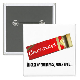 I think this qualifies as a chocolate emergency 2 inch square button