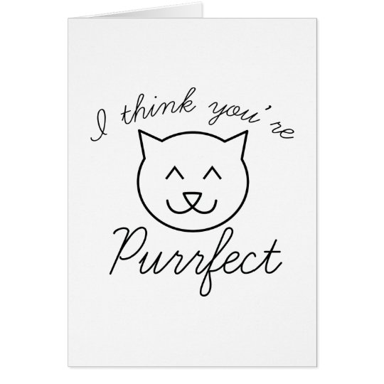 I Think You're Purrfect Card