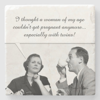 I thought a woman  of my age couldn't get preg 2 stone coaster