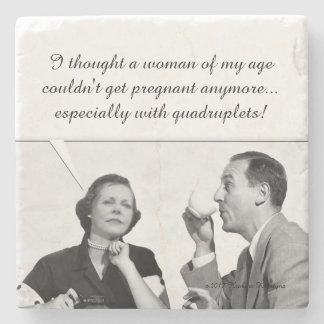 I thought a woman  of my age couldn't get preg 3 stone coaster