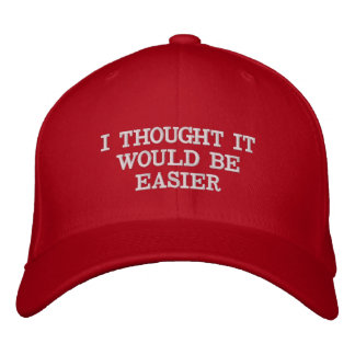 I Thought It Would Be Easier Trump hat