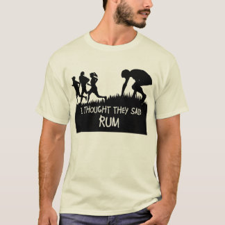 I Thought They Said Rum Funny T-shirt