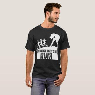I Thought They Said Rum Tshirt