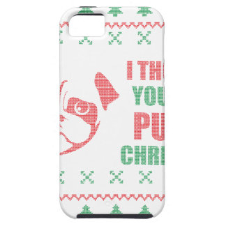 I Thought You Said Pugly Christmas Case For The iPhone 5