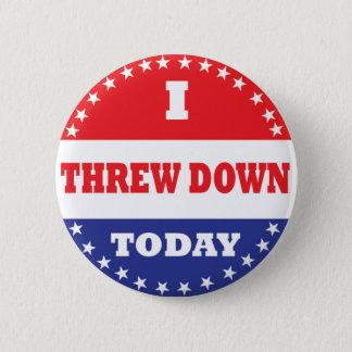 I Threw Down Today 2 Inch Round Button