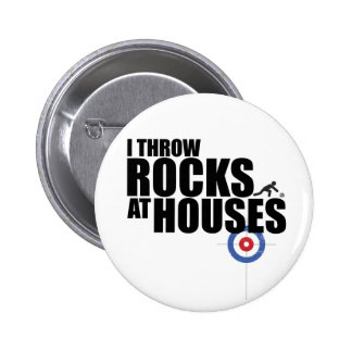 I throw rocks at houses curling 2 inch round button