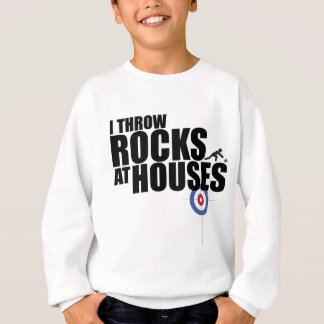 I throw rocks at houses curling sweatshirt