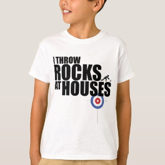 I throw rocks at houses curling T-Shirt