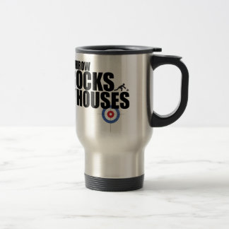 I throw rocks at houses curling travel mug
