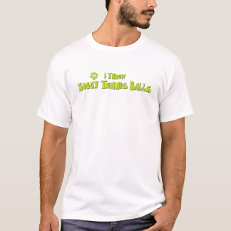 I Throw Soggy Tennis Balls T-Shirt