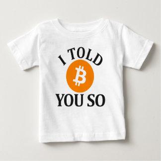 I Told You So Bitcoin Baby T-Shirt
