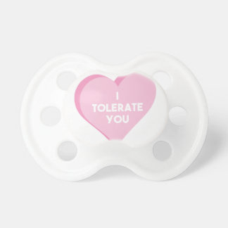 I Tolerate You Pacifier
