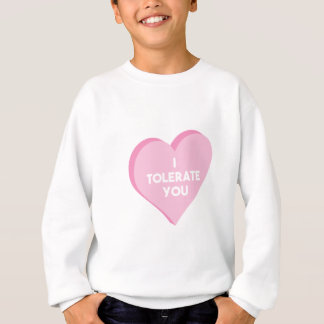 I Tolerate You Sweatshirt