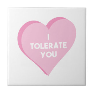 I Tolerate You Tile