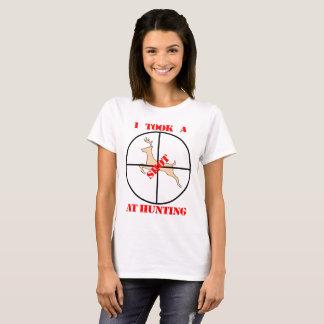 I Took A Shot At Hunting Ladies Geek T-Shirt