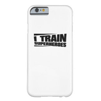I Train Superheroes  Funny Gym workout trainer Barely There iPhone 6 Case