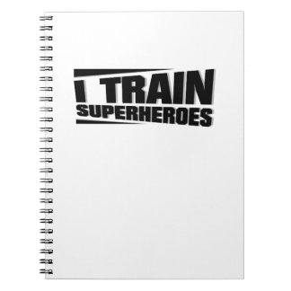 I Train Superheroes  Funny Gym workout trainer Notebook