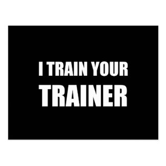 I Train Your Trainer Postcard